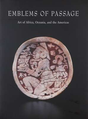 BOOK103 : Emblems of Passage - Art of Africa, Oceania, and the Americas